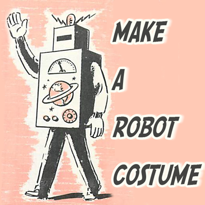 Make a robot costume